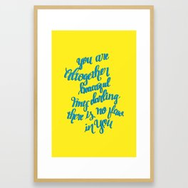 You Are Altogther Beautiful Framed Art Print