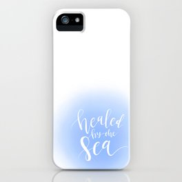 healed by the sea iPhone Case
