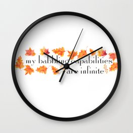 MY BABBLING CAPABILITIES Wall Clock