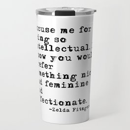 Excuse me for being so intellectual Travel Mug