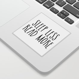 Sleep less, read more Sticker