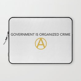 Government is Organized Crime - Light Product Laptop Sleeve
