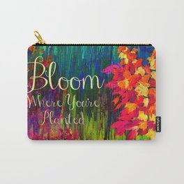 BLOOM WHERE YOU'RE PLANTED Floral Garden Typography Colorful Rainbow Abstract Flowers Inspiration Carry-All Pouch
