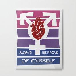 Always Be Proud Of Yourself (Bisex Male Pride) Metal Print