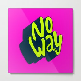 No Way Metal Print