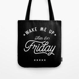 Wake me up Tote Bag