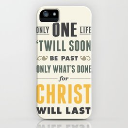 Only One Life iPhone Case