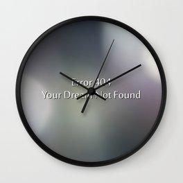 Error 404 your dream not found Wall Clock