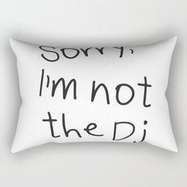 Sorry, I'm not a Dj Rectangular Pillow