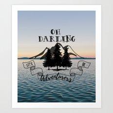 Lets Be Adventurers Art Print