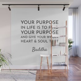 Your purpose in life is to find your purpose Wall Mural