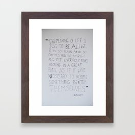 The Meaning of Life - Alan Watts Quote Framed Art Print