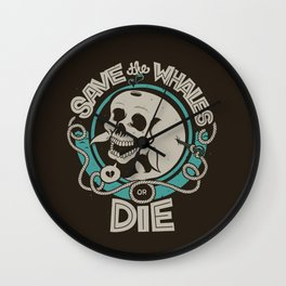 Save the Whales or Die Wall Clock