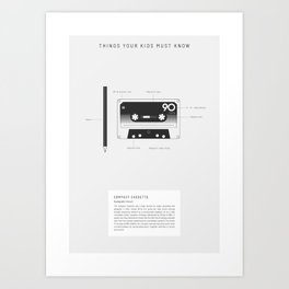 Things Your Kids Must Know: Compact Cassette Art Print