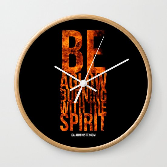 Be Aglow Burning With the Spirit Wall Clock