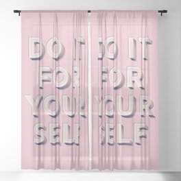 Do it for yourself - typography in pink Sheer Curtain