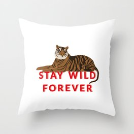 Tiger - stay wild forever Throw Pillow