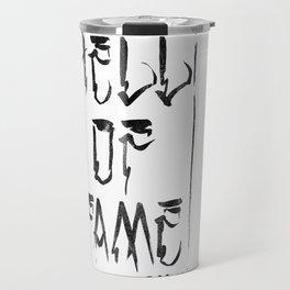 Believe the Dogma - Hell of Fame Travel Mug
