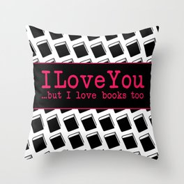 I Love You & Books Too Throw Pillow