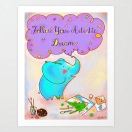 Follow Your Artistic Dreams Art Print