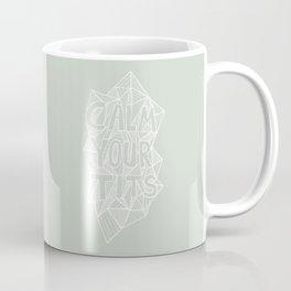 Calm Your Tits Coffee Mug