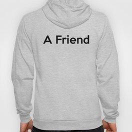 A Friend Hoody