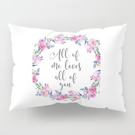 All Of Me Loves All Of You, Wall Art, Home Decor, Printable Art, Typography Quote Pillow Sham