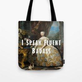I Speak Fluent Badass Tote Bag