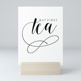 BUT FIRST TEA, Kitchen Decor,Tea Party, Kitchen Sign, Quote Prints,Wall Art,Quote Printable,Typograp Mini Art Print