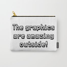 The graphics are amazing outside! Carry-All Pouch