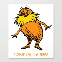 I Speak For The Trees - Lor Canvas Print