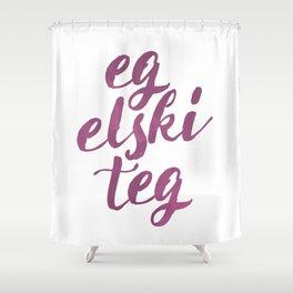 Eg Elski Teg Shower Curtain