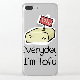 Everyday I'm Tofu Funny Vegan Gifts Clear iPhone Case