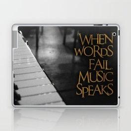 When Words Fail Music Speaks Laptop & iPad Skin