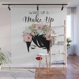 Wake Up and Make Up Glamour Wall Mural