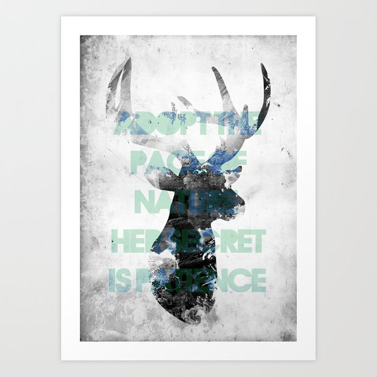 Adopt the pace of nature, her secret is patience Art Print