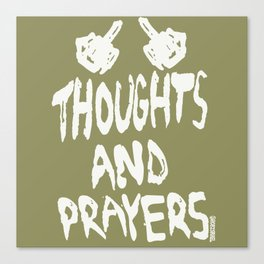 Thoughts And Prayers Canvas Print