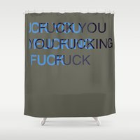 fuck you Shower Curtains featuring Fuck by DeBUM