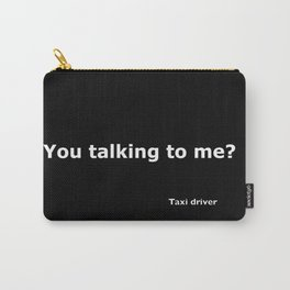 Taxi driver quote Carry-All Pouch