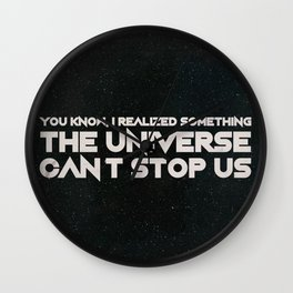 The Universe Can't Stop Us Wall Clock