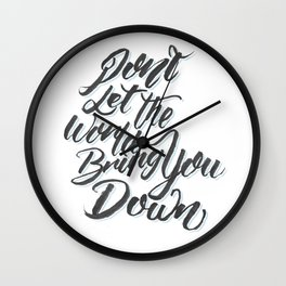 Don't Let the World Bring you Down Wall Clock