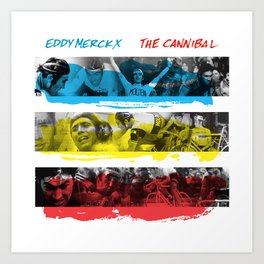 Eddy Merckx - The Cannibal Art Print
