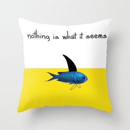 Nothing is what it seems Throw Pillow
