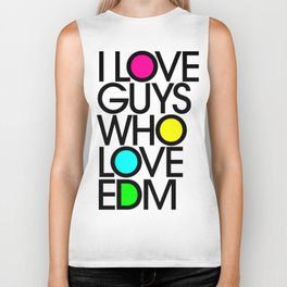 I Love guys Who Love EDM Biker Tank
