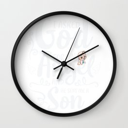 Asked God for an Angel He Sent me a Son For Dad Wall Clock