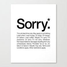 Sorry.* For a limited time only. (White) Canvas Print