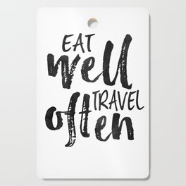 PRINTABLE Art,Eat Well Travel Often,Inspirational Quote,Motivational Print,Travel poster Cutting Board