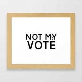 NOT M(A)Y VOTE Framed Art Print
