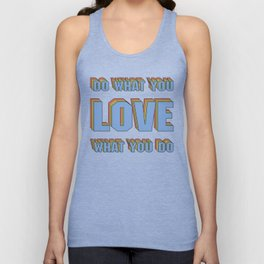 Do What You LOVE What You Do Unisex Tank Top
