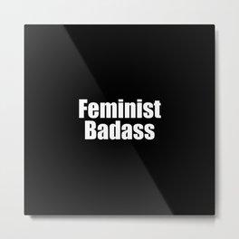 Feminist Badass Metal Print